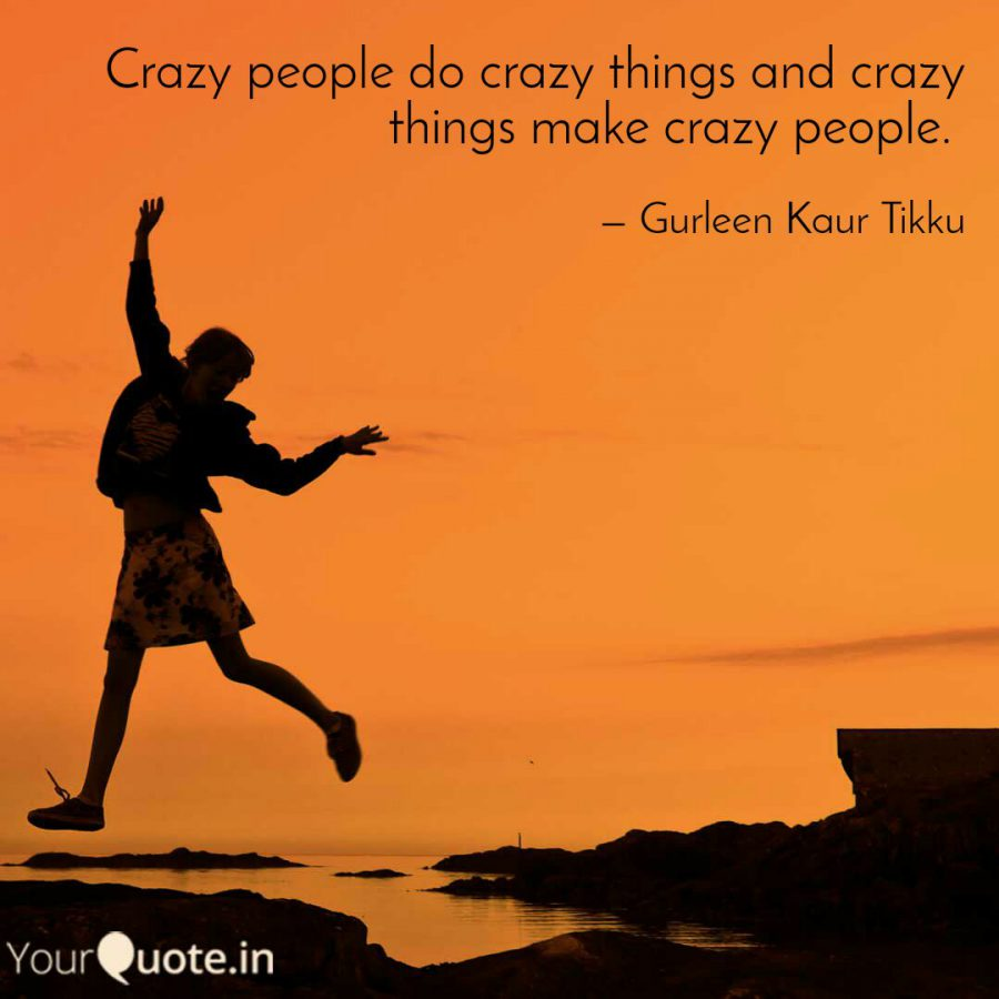 Crazy Things I have done in my life :-)